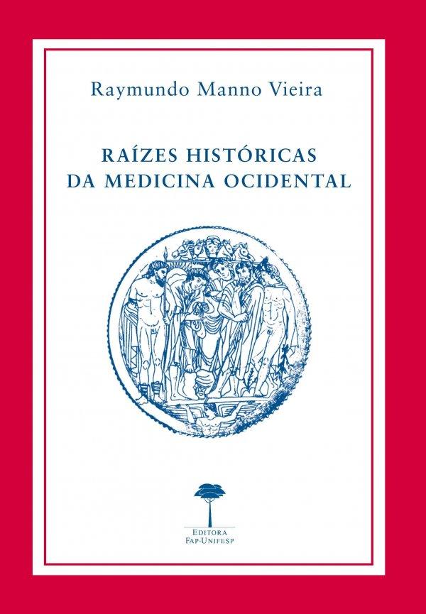 RAIZES HISTORICAS DA MEDICINA OCIDENTAL