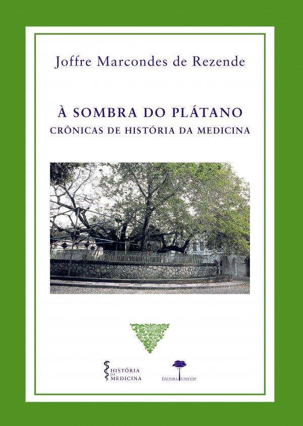A SOMBRA DO PLATANO - CRONICAS DE HISTORIA DA MEDICINA