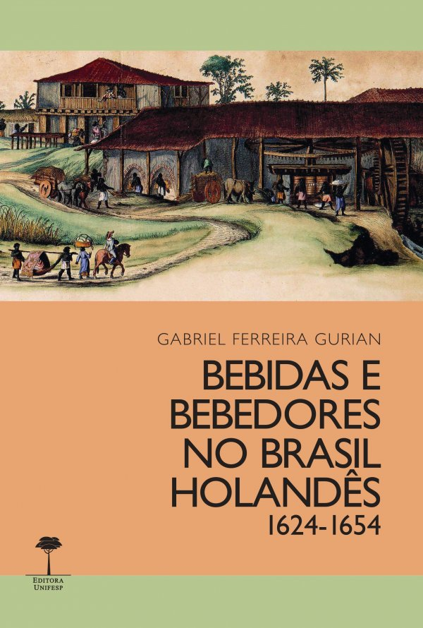 BEBIDAS E BEBEDORES NO BRASIL HOLANDÊS 1624-1654